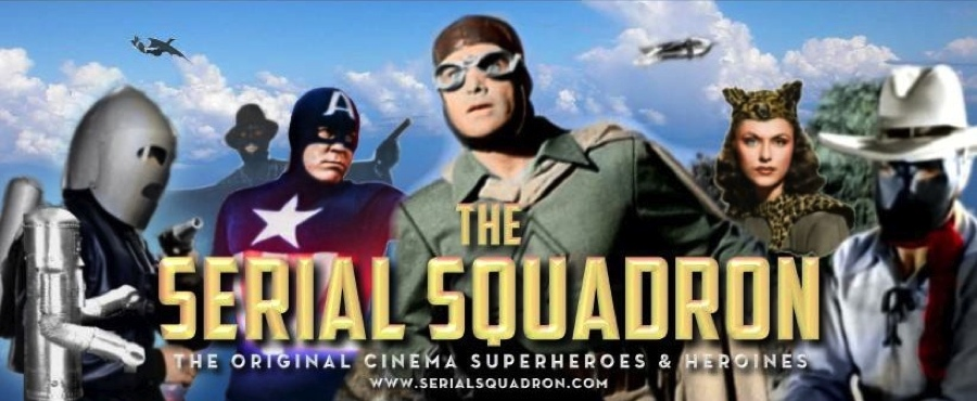 The Serial Squadron Cliffhanger Movie Serial Archive